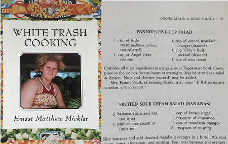 "photo of cover of ""White Trash Cooking"" by Ernest Matthew Mickler, and recipe for fi-ve-cup salad"